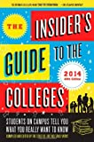img - for The Insider's Guide to the Colleges, 2014: Students on Campus Tell You What You Really Want to Know, 40th Edition (Insider's Guide to the Colleges: Students on Campus) book / textbook / text book