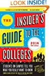 The Insider's Guide to the Colleges:...