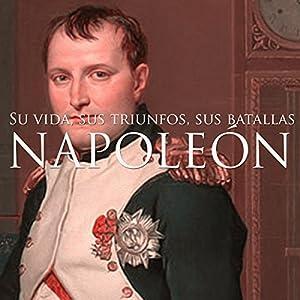 Napoleón [Spanish Edition] Audiobook