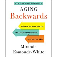 Buy Aging Backwards: Reverse the Aging Process and Look 10 Years Younger in 30 Minutes a Day