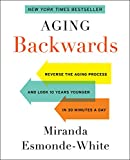 img - for Aging Backwards: Reverse the Aging Process and Look 10 Years Younger in 30 Minutes a Day book / textbook / text book