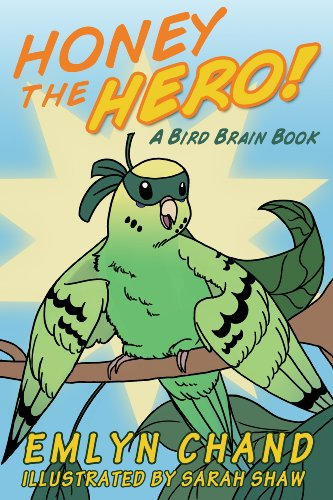 Kindle Nation Daily Bestselling Author Does it Again! Discover The Heartwarming Story of HONEY THE HERO (A BIRD BRAIN BOOK) by Emlyn Chand And Illustrated by Sarah Shaw – AND THIS JUST IN!! For KND Readers, HONEY THE HERO is 99 Cents Until Thursday! Download Now And Enjoy With The Whole Family!
