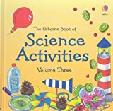 img - for The Usborne Book of Science Activities, Vol. 3 by Heddle, Rebecca, Shipton, Paul (2009) Hardcover book / textbook / text book