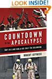 Countdown to the Apocalypse: Why ISIS and Ebola Are Only the Beginning