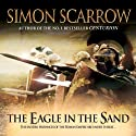 The Eagle in the Sand Audiobook by Simon Scarrow Narrated by Russell Boulter