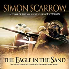 The Eagle in the Sand: Eagles of the Empire, Book 7 Audiobook by Simon Scarrow Narrated by Russell Boulter