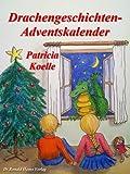 Drachengeschichten-Adventskalender. 24 Weihnachtsgeschichten...
