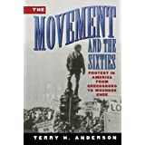 The Movement and the Sixtiesby Terry H. Anderson