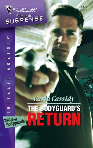 The Bodyguard's Return (Silhouette Intimate Moments), CARLA CASSIDY