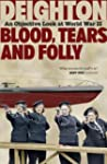 Blood, Tears and Folly: An Objective...