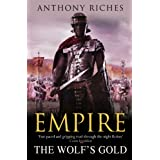 The Wolf's Gold (Empire)by Anthony Riches