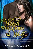 The Witch Who Cried Wolf: A New Adult Paranormal Romance (Cry Wolf Book 1)