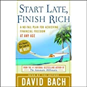 Start Late, Finish Rich: A No-Fail Plan for Achieving Financial Freedom at Any Age | [David Bach]