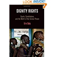 Dignity Rights: Courts, Constitutions, and the Worth of the Human Person (Democracy, Citizenship, and Constitutionalism...