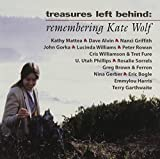 Treasures Left Behind: Remembering Kate Wolf by Various Artists (1998-08-18) 【並行輸入品】