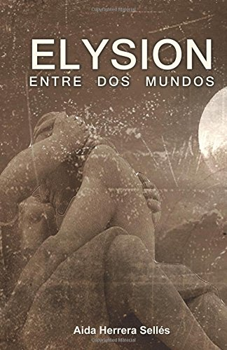 Elysion: Entre dos mundos / Between two worlds