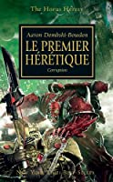 The Horus Heresy, Tome 14 : Le premier hérétique : Corruption
