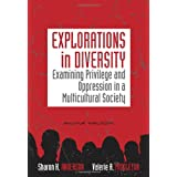Explorations in Diversity: Examining Privilege and Oppression in a Multicultural Societyby Sharon K. Anderson