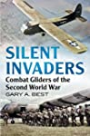Silent Invaders: Combat Gliders of th...