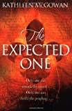 Kathleen McGowan The Expected One (Magdalene Line Trilogy 1)