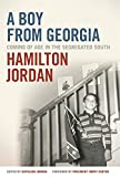 img - for A Boy from Georgia: Coming of Age in the Segregated South (A Bradley Hale Fund for Southern Studies Publication) book / textbook / text book