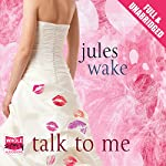 Talk To Me | Jules Wake
