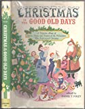 img - for Christmas In The Good Old Days A Victorian Album of Stories, Poems, and Pictures book / textbook / text book