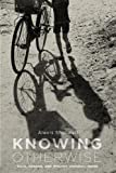 img - for Knowing Otherwise: Race, Gender, and Implicit Understanding book / textbook / text book
