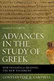 img - for Advances in the Study of Greek: New Insights for Reading the New Testament book / textbook / text book