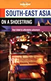 img - for Lonely Planet South-East Asia on a Shoestring (Lonely Planet South-East Asia, 11th ed) book / textbook / text book