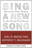 Sing a New Song: Recovering Psalm Singing for the Twenty-First Century (1601781059) by Joel R. Beeke