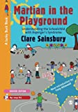 Martian in the Playground: Understanding The Schoolchild With Asperger's Syndrome (Lucky Duck Books)