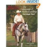 "The Language of Horsemanship: How to Speak ""Horse"" (Western Horseman Books)"