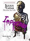 img - for Julius Caesar: Dictator For Life (Turtleback School & Library Binding Edition) (Wicked History (Paperback)) book / textbook / text book