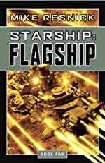 Starship: Flagship (Book Five of the Starship Series)
