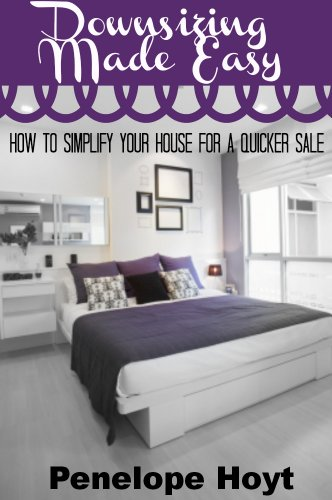 Free Kindle Book : Downsizing Made Easy: How to Simplify Your House for a Quicker Sale