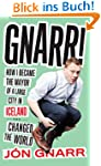 Gnarr: How I Became the Mayor of a La...