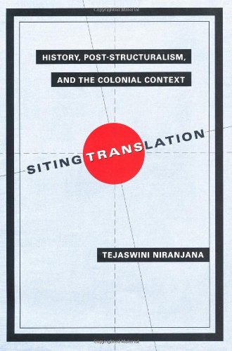 Siting Translation: History, Post-Structuralism, and the...