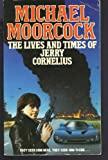 The Lives and Times of Jerry Cornelius (0586063560) by Moorcock, Michael
