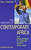 img - for By Bill Freund The Making of Contemporary Africa: The Development of African Society Since 1800 (2nd Second Edition) [Paperback] book / textbook / text book
