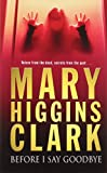 Before I Say Goodbye Pa Mary Higgins Clark