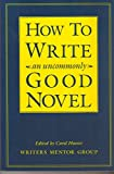 How to Write an Uncommonly Good Novel