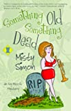 Something Old Something Dead (Ivy Morris Mystery Series)