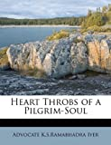 img - for Heart Throbs of a Pilgrim-Soul book / textbook / text book