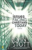 Issues Facing Christians Today (0310252695) by John R.W. Stott