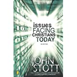 ISSUES FACING CHRISTIANS TODAYby STOTT JOHN