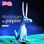 Modelages de papier : Plus de 25 r�al...