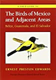 img - for A Field Guide to the Birds of Mexico and Adjacent Areas: Belize, Guatemala, and El Salvador, Third Edition (Corrie Herring Hooks) book / textbook / text book