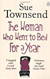 The Woman who Went to Bed for a Year by Townsend. Sue ( 2012 ) Paperback Townsend. Sue
