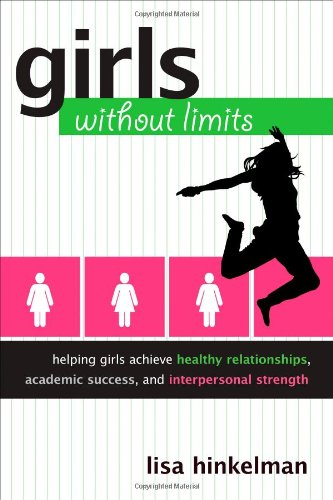 Girls Without Limits: Helping Girls Achieve Healthy Relationships, Academic Success, and Interpersonal Strength (Development Without Aid compare prices)